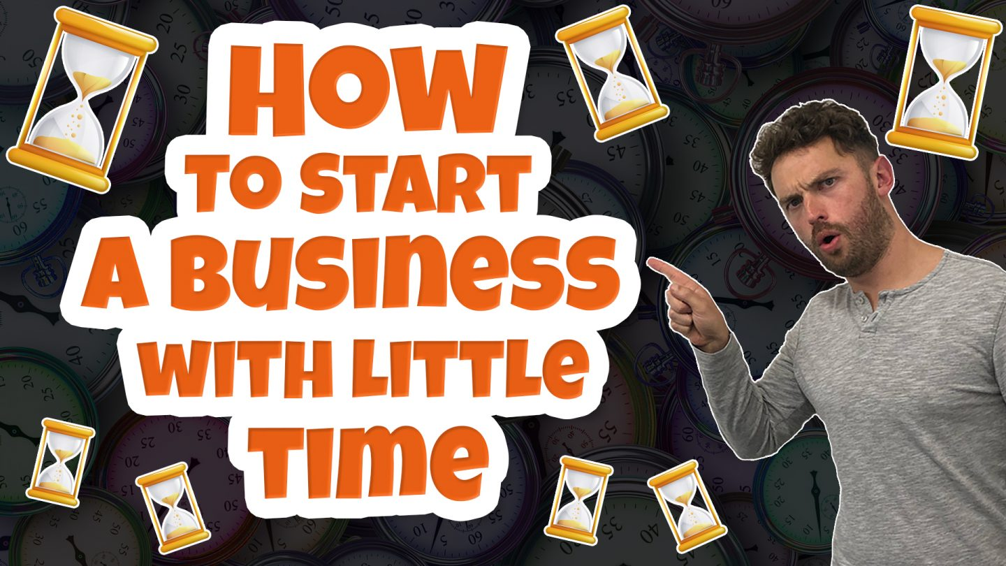 how to start a business with little time
