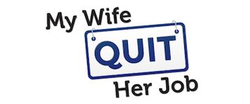 My Wife Quit Her Job Podcast