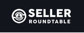 Seller Round Table Podcast